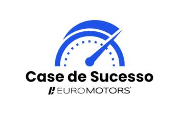 Case de Sucesso: como a Euro Motors faturou 45 milhões em vendas online