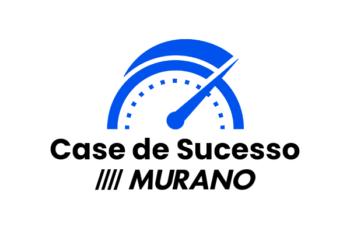 Case de Sucesso: como a Murano aumentou em 753% a geração de Leads